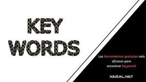 Las herramientas gratuitas más eficaces para encontrar keywords