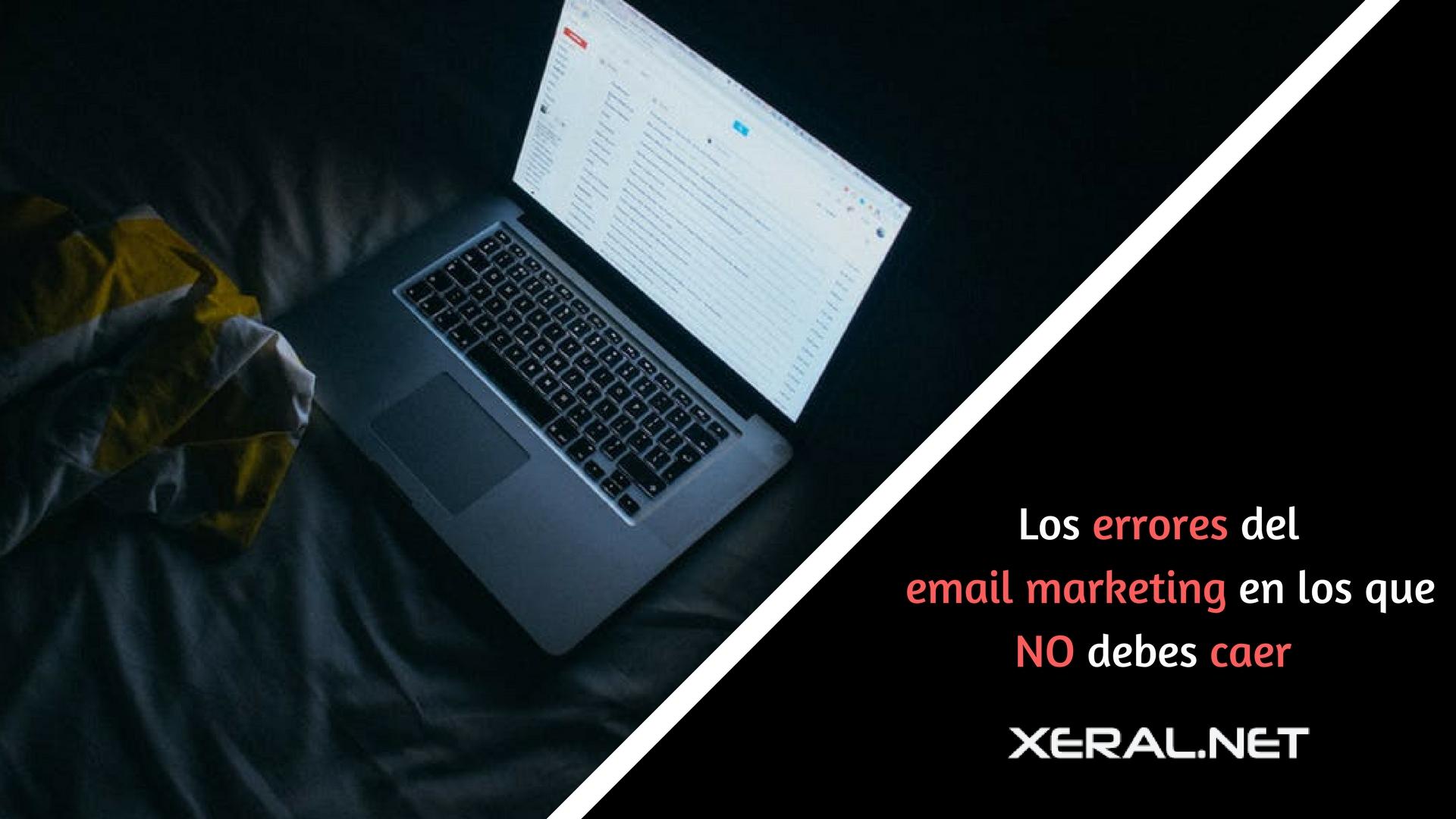 Los errores del email marketing en los que NO debes caer