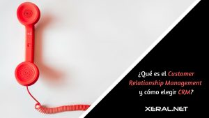 que es el customer relationship management y como elegir crm