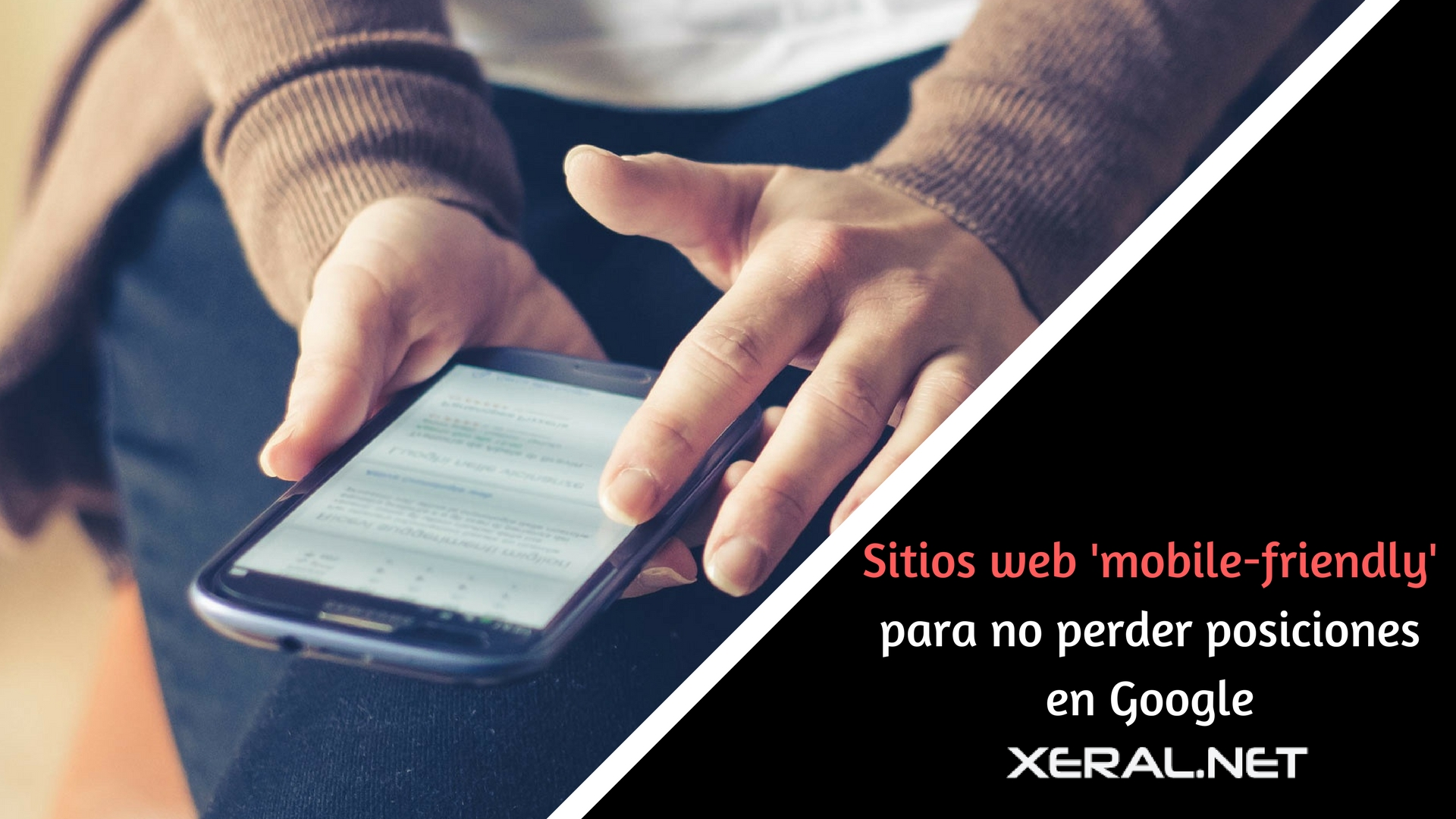 Sitios web mobile friendly para no perder posiciones en Google