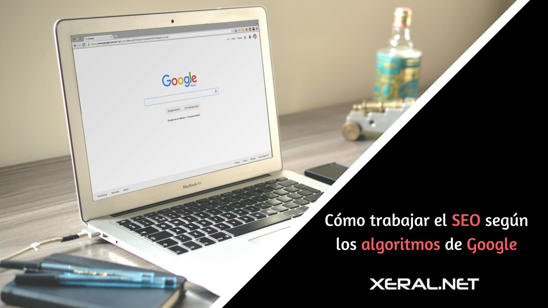 como trabajar el seo segón los algoritmos de google xeral.net