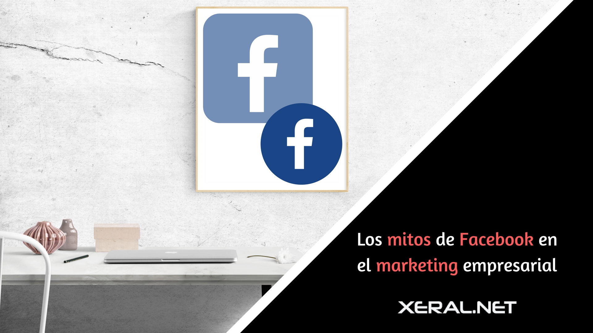 Mitos de Facebook en el marketing empresarial xeral.net social media