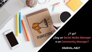 social media manager o community manager xeral.net